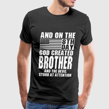 God Beasts And On The 8th Day God Created Brother And The  - Men's Premium T-Shirt