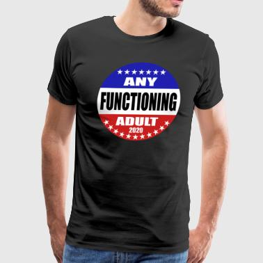 any functioning adult - Men's Premium T-Shirt