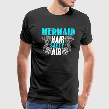Mermaid Hair Salty Air Shirt - Men's Premium T-Shirt