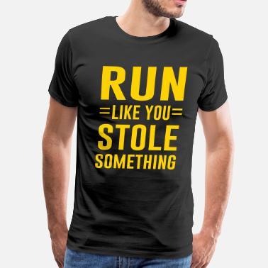 Run Like You Stole Something MENS T SHIRT Tee Birthday Gym Running Runner Gift