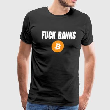 Bitcoin - Fuck Banks - Men's Premium T-Shirt