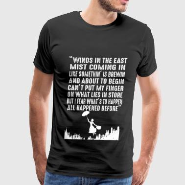 Mary Poppins Musical Mary Poppins - Winds in the East mist coming in - Men's Premium T-Shirt