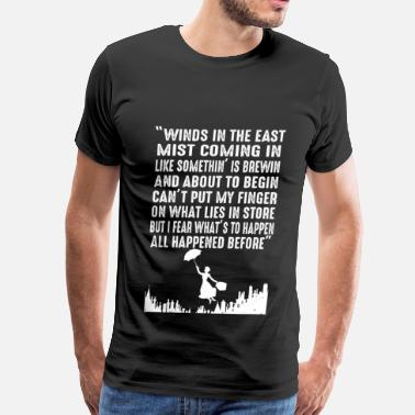 Poppins Mary Poppins - Winds in the East mist coming in - Men's Premium T-Shirt