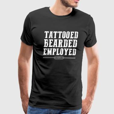 Tattooed Bearded Employed - Men's Premium T-Shirt
