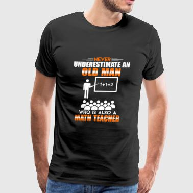Old Man Math Teacher - Men's Premium T-Shirt
