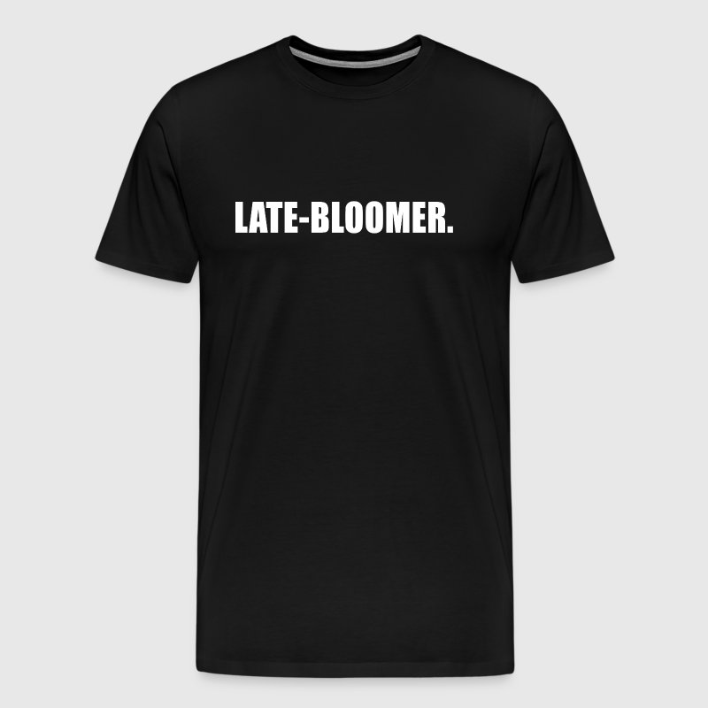 LATE BLOOMER - Men's Premium T-Shirt