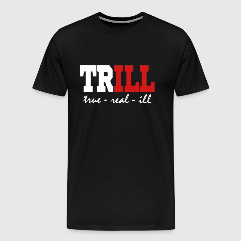 Trill - Men's Premium T-Shirt