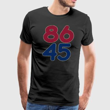 86 45 Anti Trump T Shirt Impeach the 45th Retro Tee Shirt - Men's Premium T-Shirt