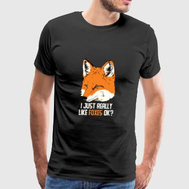 Animal Print Gift - I Just Really Like Foxes - Men's Premium T-Shirt