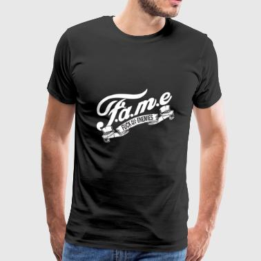 Fame FAME FUCK ALL MY ENEMIES - Men's Premium T-Shirt