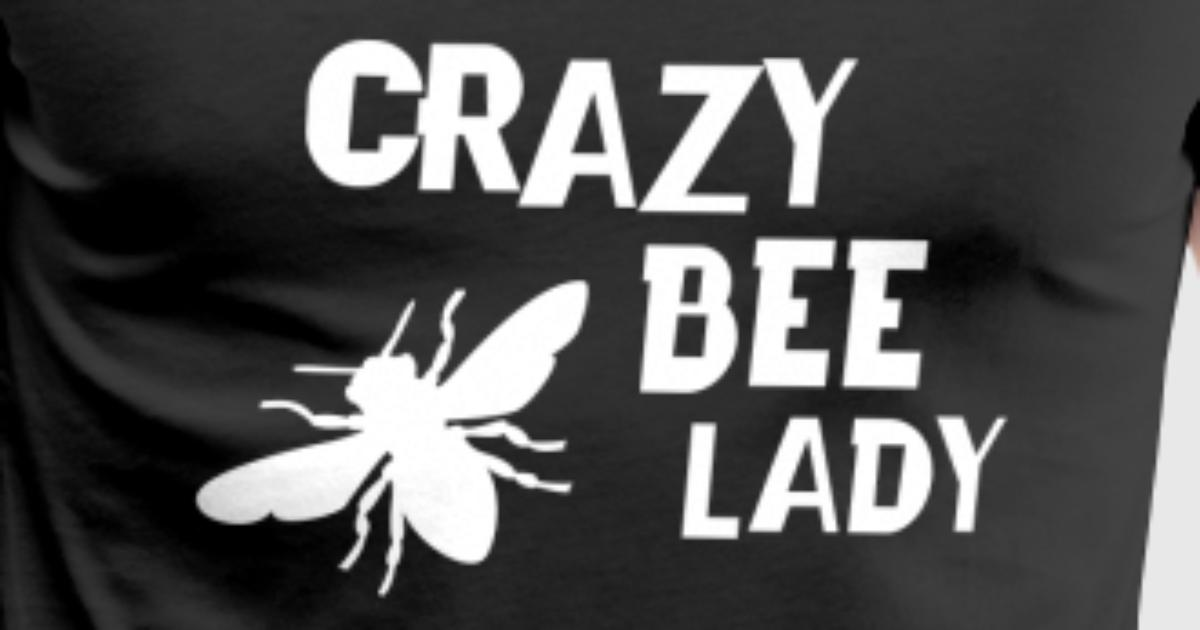 Crazy Bee Lady Funny Beekeeper Design For Women by