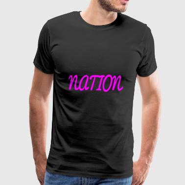 NATION - Men's Premium T-Shirt