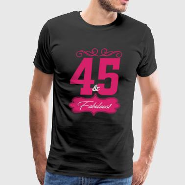 Forty Five And Fabulous - Men's Premium T-Shirt