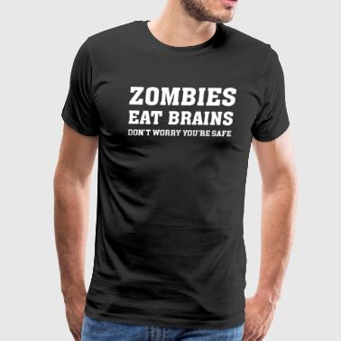 ZOMBIES EAT BRAINS - Men's Premium T-Shirt