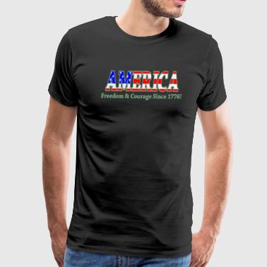 America Freedom and Courage Since 1776 - Men's Premium T-Shirt