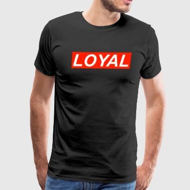 loyal - Men's Premium T-Shirt