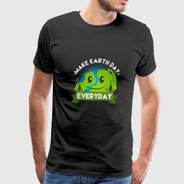 Make Earth Day Every Day Shirt - Gift - Men's Premium T-Shirt