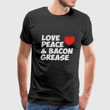 Love Peace and Bacon Grease - Men's Premium T-Shirt