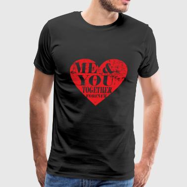 me and you together forever - Men's Premium T-Shirt