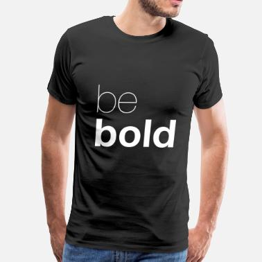 Discipline be bold - Men's Premium T-Shirt