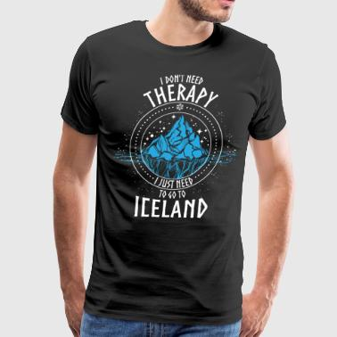 I don't need Therapy I just need to go to ICELAND - Men's Premium T-Shirt