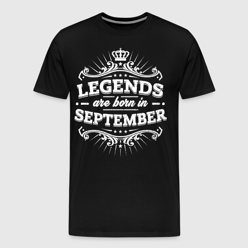 Legends Are Born In September Birthday Shirt - Men's Premium T-Shirt