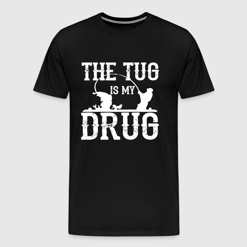 The Tug is My Drug T Shirt - Men's Premium T-Shirt