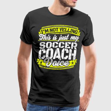 Funny Soccer coach: My Soccer Coach Voice - Men's Premium T-Shirt