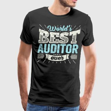 Worlds Best Auditor Ever Funny Gift - Men's Premium T-Shirt
