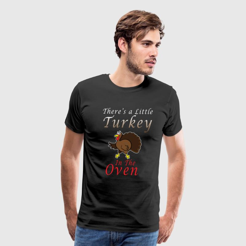 Thanksgiving Pregnant Shirt There's a Little Turkey in this Oven - Men's Premium T-Shirt