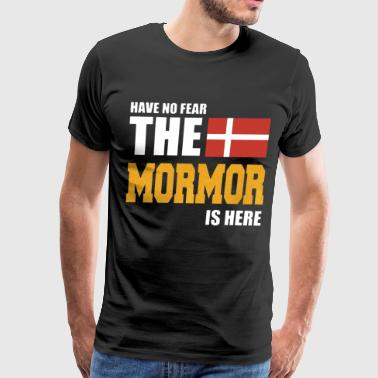 Have no fear the mormor is here denmark - Men's Premium T-Shirt