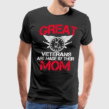 Great Veterans Are Made By Their Mom - Men's Premium T-Shirt