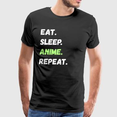 Anime Quotes Eat. Sleep. Anime. Repeat. Tee Shirt - Men's Premium T-Shirt