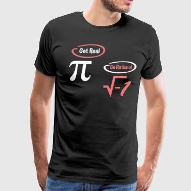 Get Real Be Rational National Pi Day - Men's Premium T-Shirt