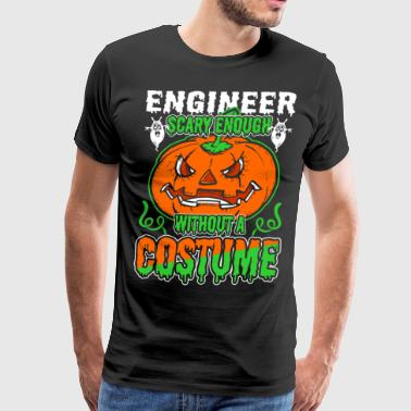 Engineer Scary Enough Without A Costume - Men's Premium T-Shirt