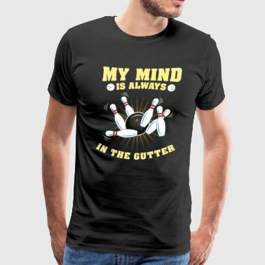My Mind is Always in the Gutter - Men's Premium T-Shirt
