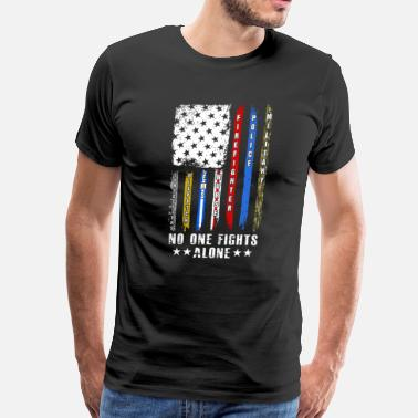 Thin No One Fights Alone USA Flag Thin Line Military Po - Men's Premium T-Shirt