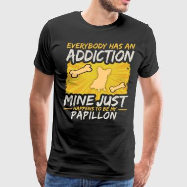 Papillon Dog Papillon Funny Dog Addiction - Men's Premium T-Shirt
