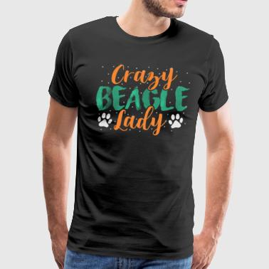Crazy Beagle Lady Love Dogs Funny Mom - Men's Premium T-Shirt