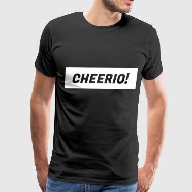 CHEERIO! - Men's Premium T-Shirt
