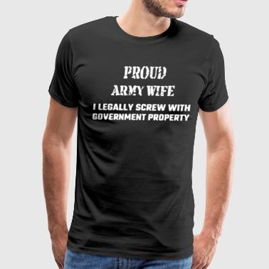 Proud Army Wife Shirt - Men's Premium T-Shirt