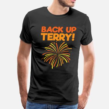 Reverse Back Up Terry FireWork 4th Of July Funny - Men's Premium T-Shirt