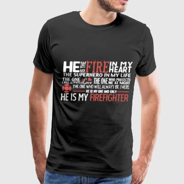 he is my firefighter engineer - Men's Premium T-Shirt
