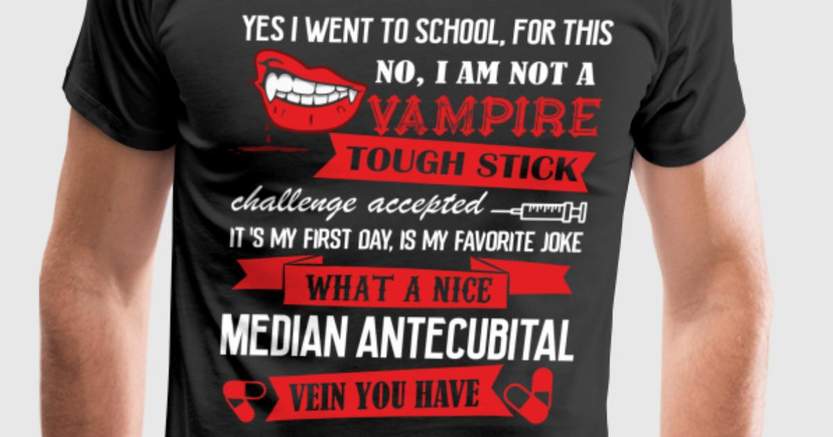What A Nice Median Antecubital Vein T Shirt By Spreadshirt