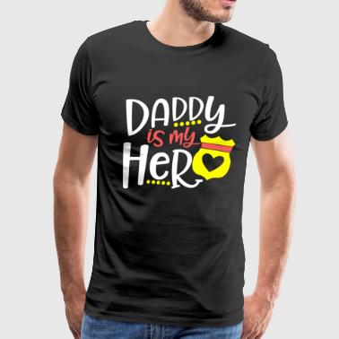 Daddy Is My Hero Police Father - Men's Premium T-Shirt
