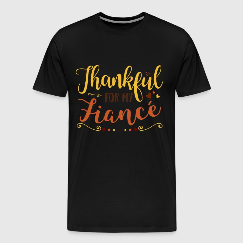 THANKFUL FOR MY FIANCE - Men's Premium T-Shirt