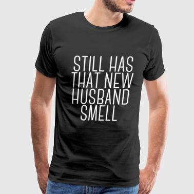 Funny Newlywed Gift Still Has New Husband Smell - Men's Premium T-Shirt