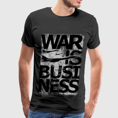 Fuck War WAR IS BUSINESS - Men's Premium T-Shirt