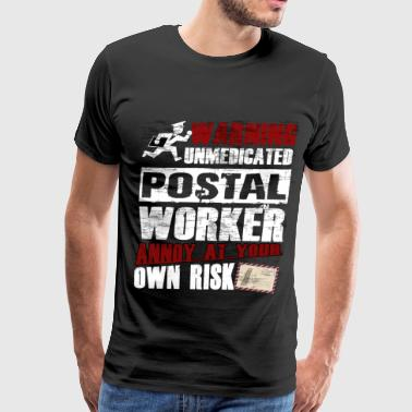 Unmedicated Postal Worker T Shirt - Men's Premium T-Shirt