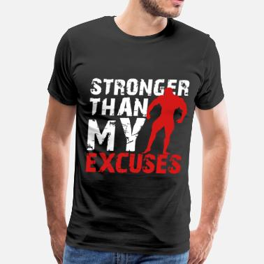 Gym Quotes Stronger than my excuses - Men's Premium T-Shirt